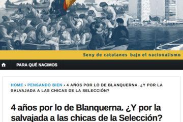 Dolça Catalunya: 4 años por lo de Blanquerna. ¿Y por la salvajada a las chicas de la Selección?