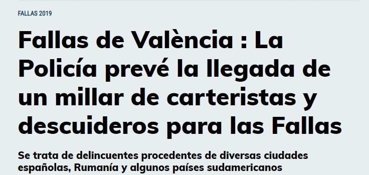Fallas de València: La Policía prevé la llegada de un millar de carteristas descuideros para las Fallas. Se trata de delincuentes procedentes de diversas ciudades españolas, Rumanía y algunos países sudamericanos
