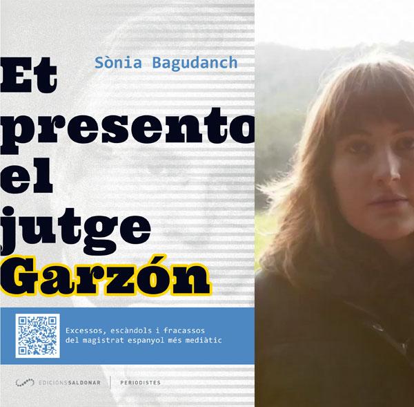 """Sònia Bagudanch és l'autora del llibre """"Et presento el jutge Garzón""""."""
