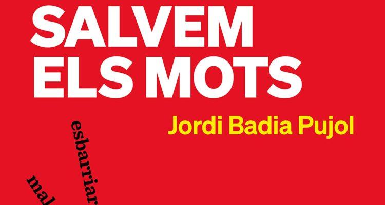 """Portada del llibre """"Salvem els mots"""" de Jordi Badia Pujol"""